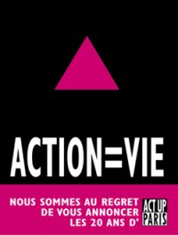 ACT UP : ACTION = VIE